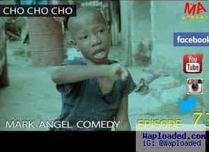 COMEDY VIDEO: Emmanuella – CHO CHO CHO (Mark Angel Comedy Episode 73